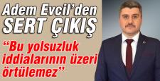 Adem Evcil'den yolsuzluk iddiaları açıklaması