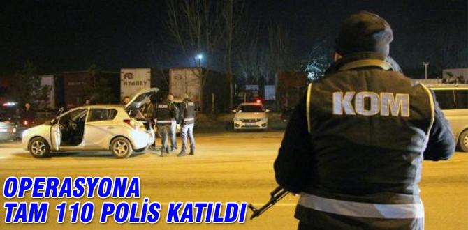 110 polisle huzur operasyonu
