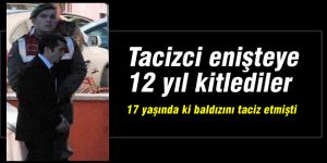 Baldıza tacize 12 yıl ceza