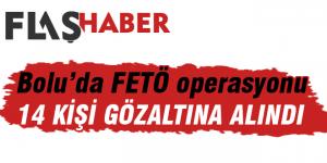 Bolu'da FETÖ operasyonu