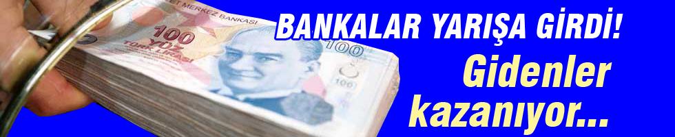 Bankaların mevduat toplama yarışı hızlandı