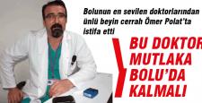 Bolunun ünlü doktoru istifa etti
