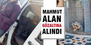 Mahmut Alan gözaltına alındı