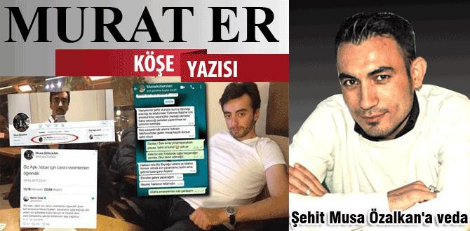 Şehit Musa Özalkan'a veda