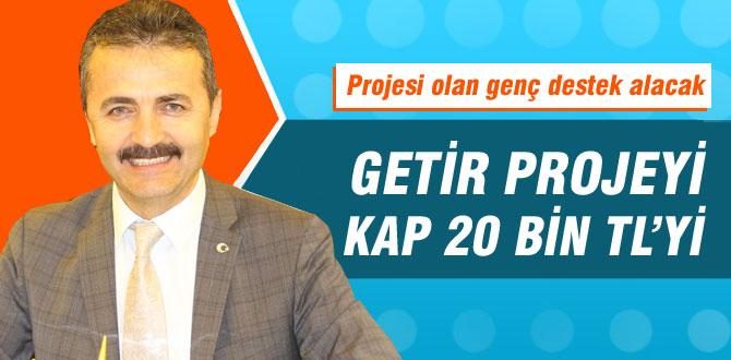 """Doğanay; """"Projesi olan genç 20 bin lira destek alacak"""""""