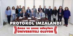 'Anneler Üniversitede Projesi' protokolü imzalandı