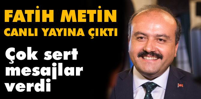 Fatih Metin'den çok sert açıklamalar