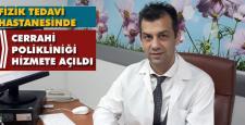 Fizik Tedavi Hastanesinde cerrahi polikliniği hizmete açıldı