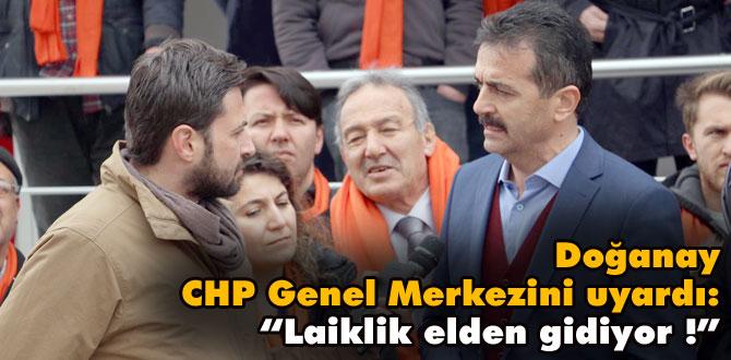 Doğanay; CHP Genel Merkezini uyardı