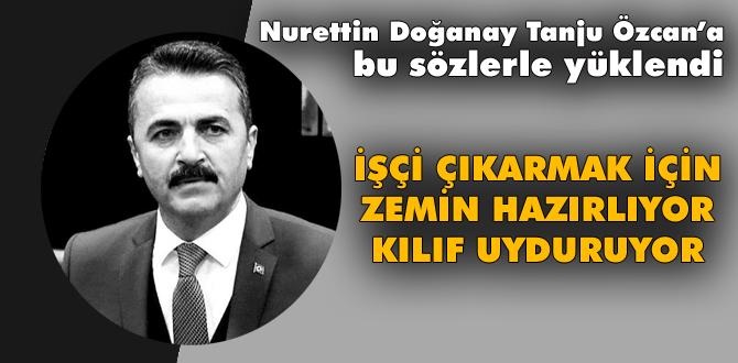 Nurettin Doağanay, Özcan'a böyle yüklendi
