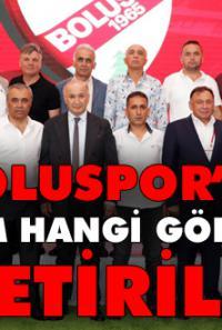 Boluspor'da kim hangi göreve getirildi ?