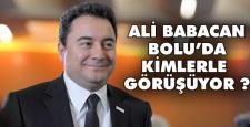 Ali Babacan Bolu'da kimlerle görüşüyor ?