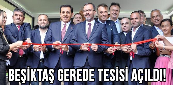 Beşiktaş Gerede'de Tesisini Açtı