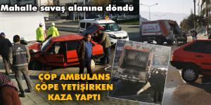 Çöp ambulans kazası