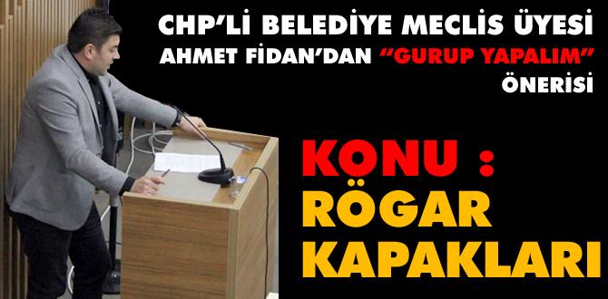 CHP'li meclis üyesinden gurup teklifi