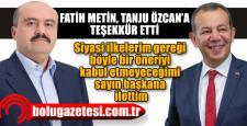 Fatih Metin, Özcan'ın önerisini kabul etmedi