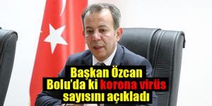 Başkan Özcan Bolu'da ki korona virüs vakasını açıkladı